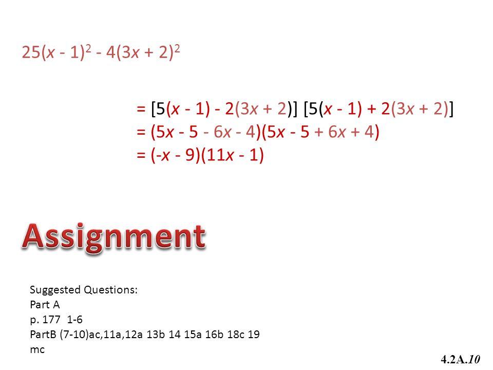 25(x - 1)2 - 4(3x + 2)2 = [5(x - 1) - 2(3x + 2)] [5(x - 1) + 2(3x + 2)] = (5x - 5 - 6x - 4)(5x - 5 + 6x + 4)